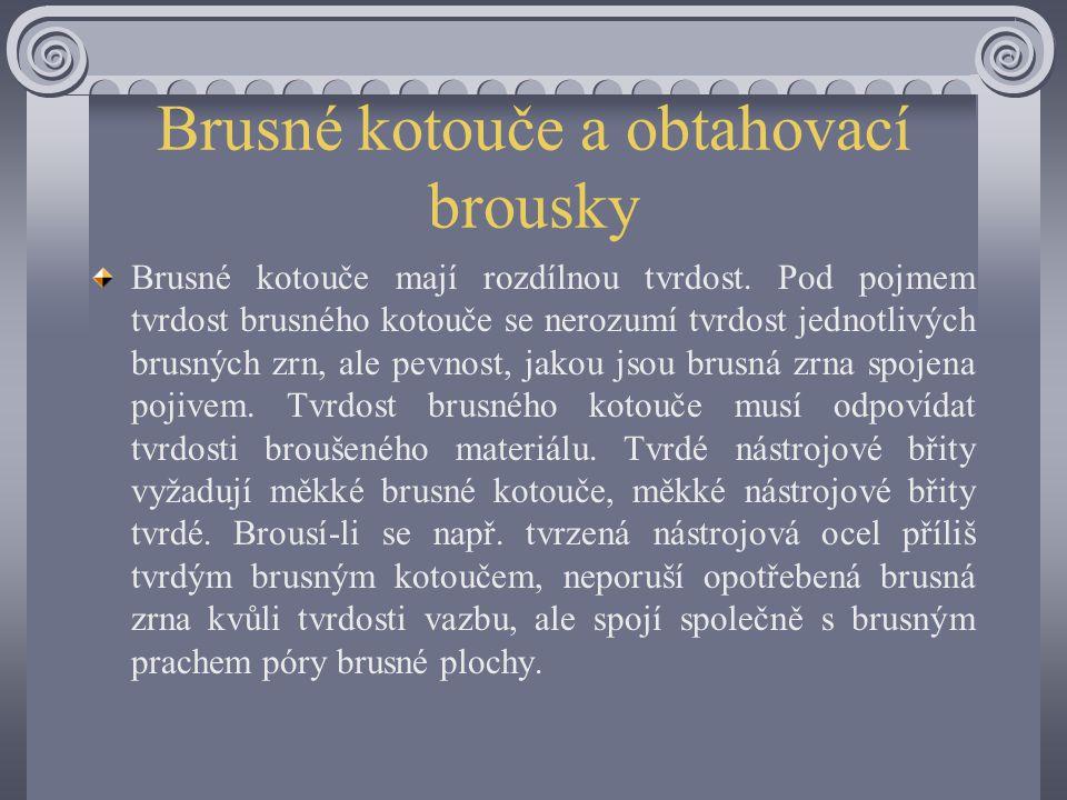 Brusné kotouče a obtahovací brousky Obr.151/1 Konstrukce tvrdých a měkkých brusných kotoučů