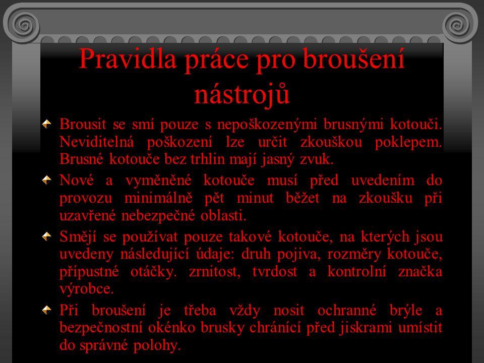 Brusné kotouče a obtahovací brousky Obr. 152/1 Označování brusných kotoučů (příklad)