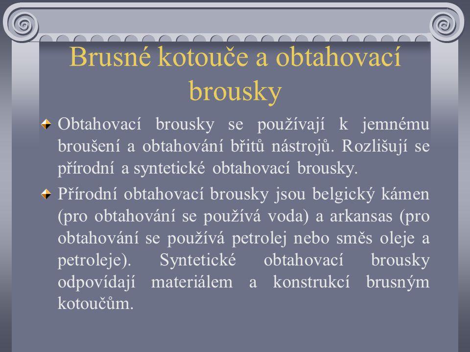 Pravidla práce pro broušení nástrojů Brousit se smí pouze s nepoškozenými brusnými kotouči. Neviditelná poškození lze určit zkouškou poklepem. Brusné