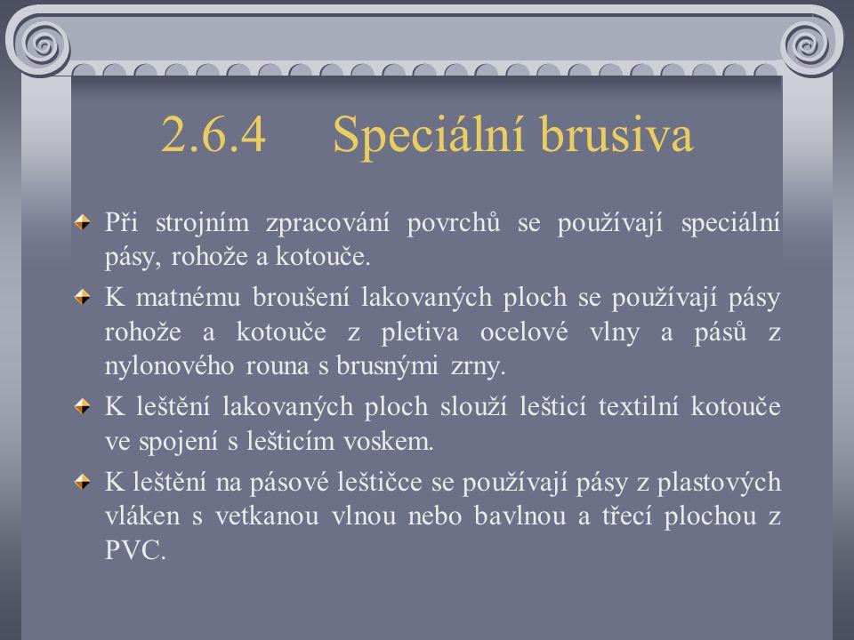 Brusné kotouče a obtahovací brousky Obtahovací brousky se používají k jemnému broušení a obtahování břitů nástrojů. Rozlišují se přírodní a syntetické