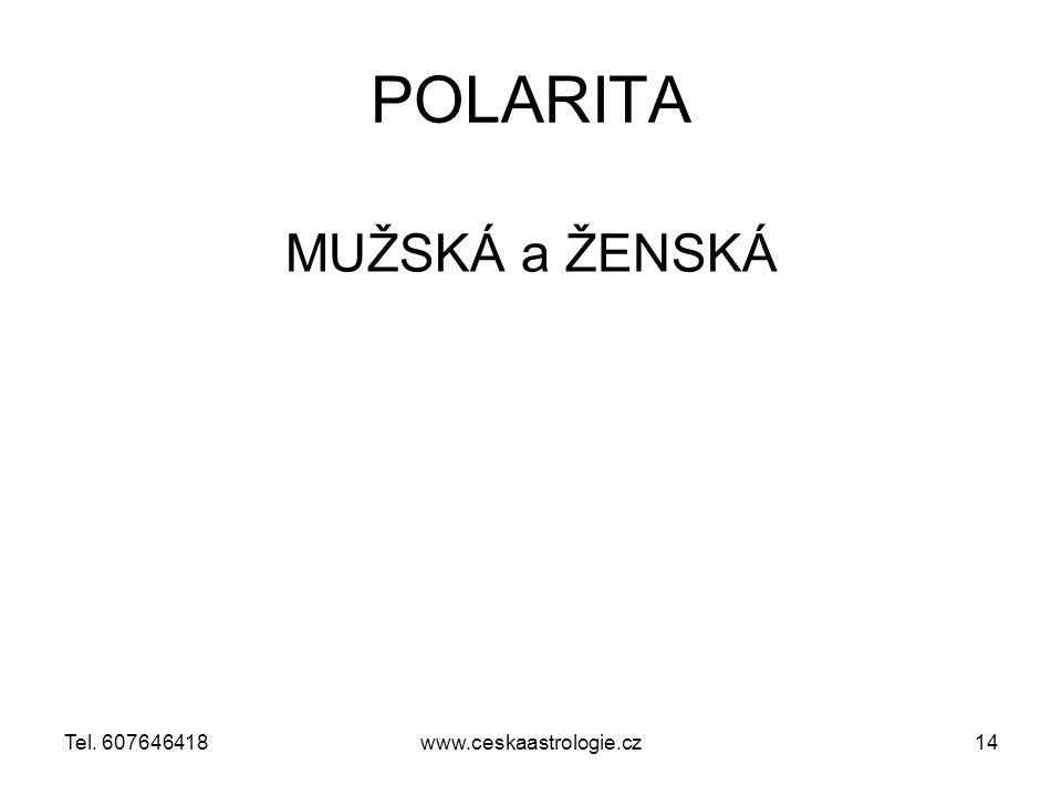 POLARITA MUŽSKÁ a ŽENSKÁ www.ceskaastrologie.cz14Tel. 607646418