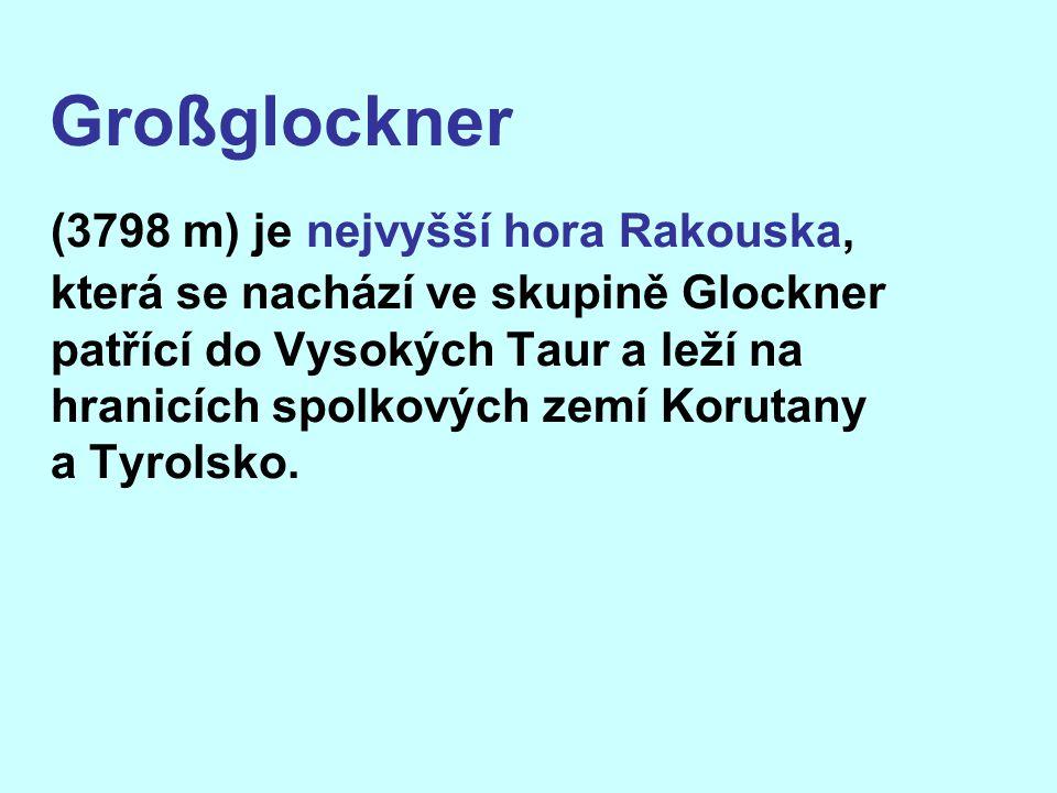 Großglockner (3798 m) je nejvyšší hora Rakouska, která se nachází ve skupině Glockner patřící do Vysokých Taur a leží na hranicích spolkových zemí Kor