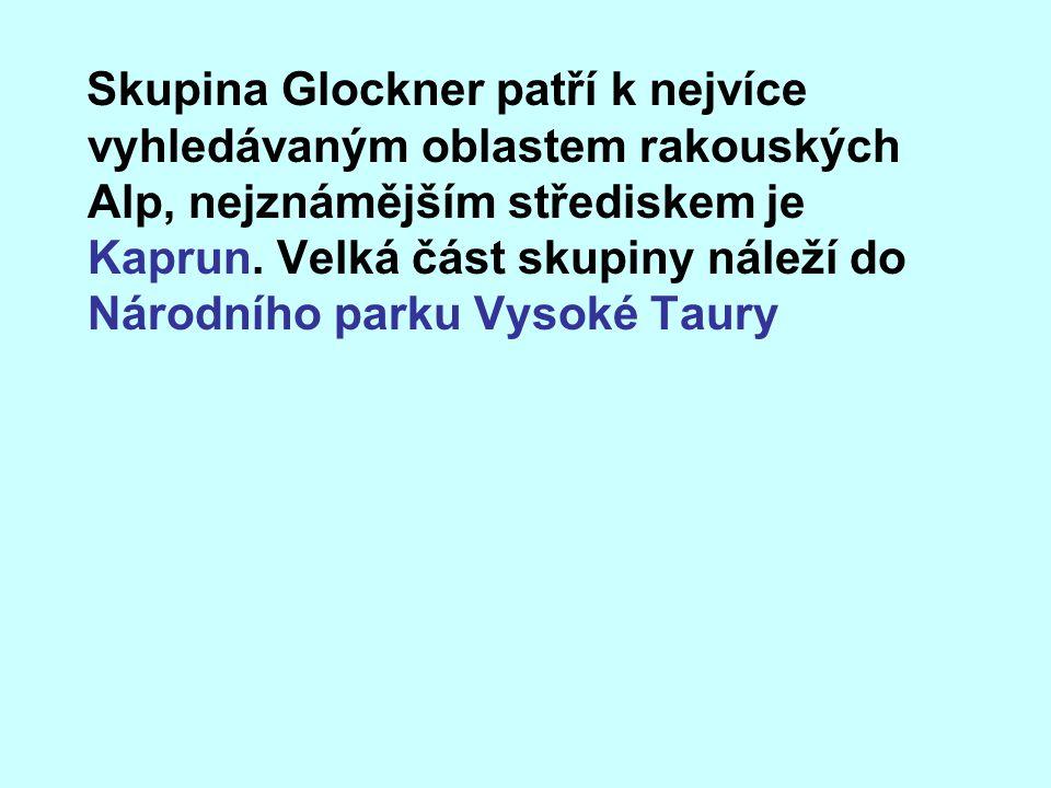 Skupina Glockner patří k nejvíce vyhledávaným oblastem rakouských Alp, nejznámějším střediskem je Kaprun.