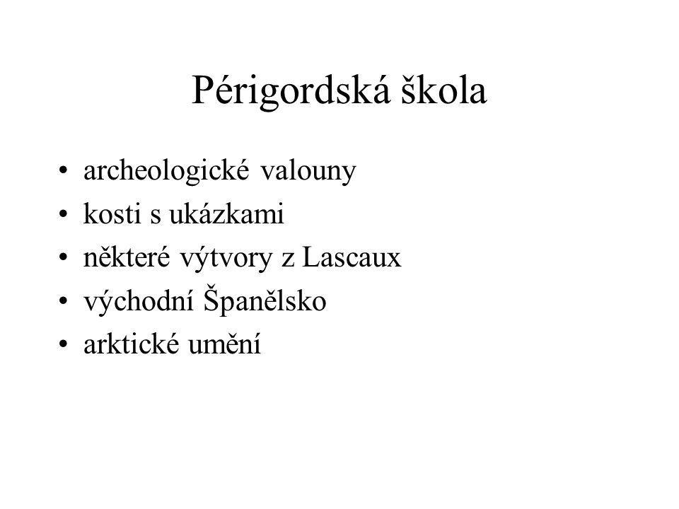 Périgordská škola archeologické valouny kosti s ukázkami některé výtvory z Lascaux východní Španělsko arktické umění