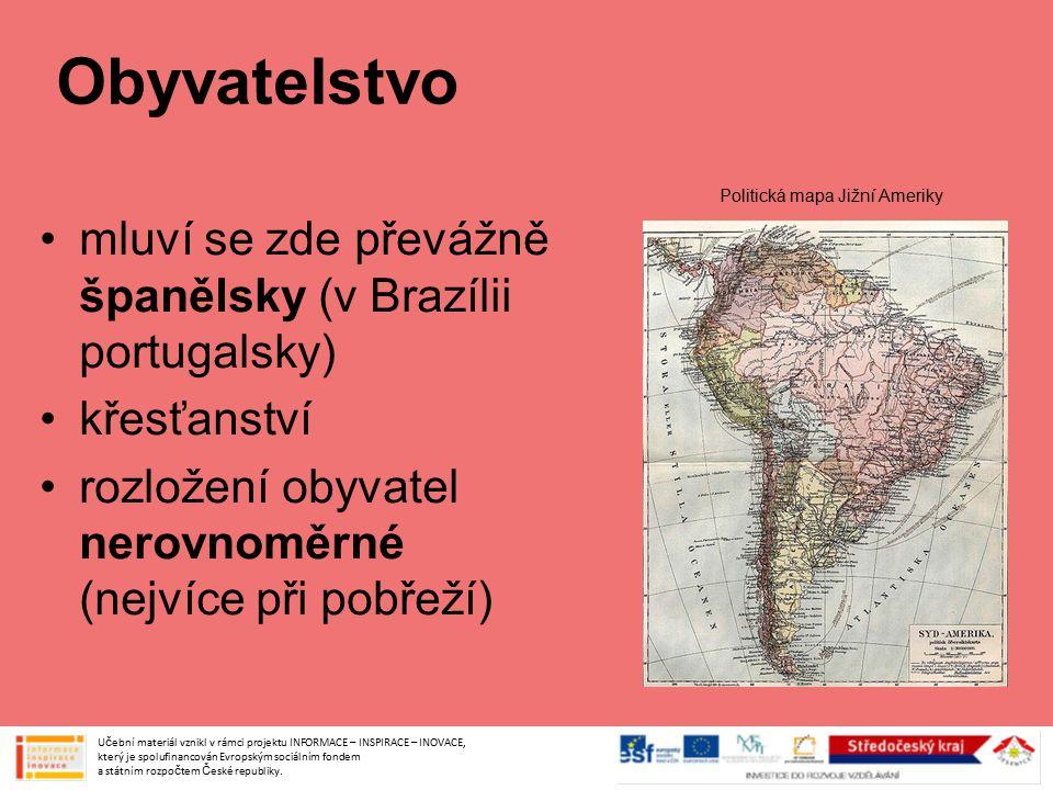 Obyvatelstvo mluví se zde převážně španělsky (v Brazílii portugalsky) křesťanství rozložení obyvatel nerovnoměrné (nejvíce při pobřeží) Učební materiá