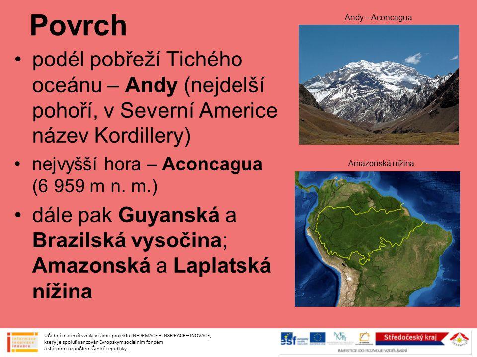Povrch podél pobřeží Tichého oceánu – Andy (nejdelší pohoří, v Severní Americe název Kordillery) nejvyšší hora – Aconcagua (6 959 m n.