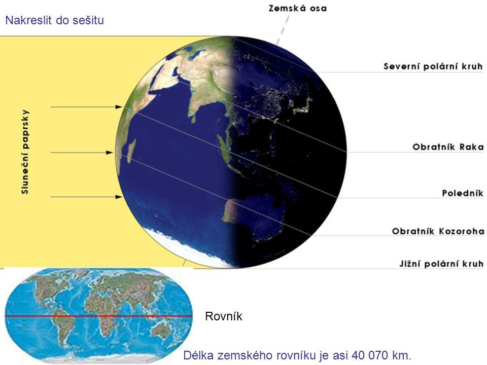 Nakreslit do sešitu Rovník Délka zemského rovníku je asi 40 070 km.