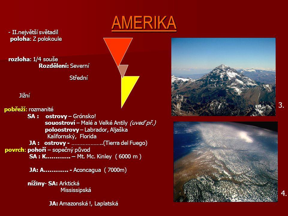 AMERIKA pobřeží: rozmanité pobřeží: rozmanité SA : ostrovy – Grónsko! SA : ostrovy – Grónsko! souostroví – Malé a Velké Antily (uveď př.) souostroví –