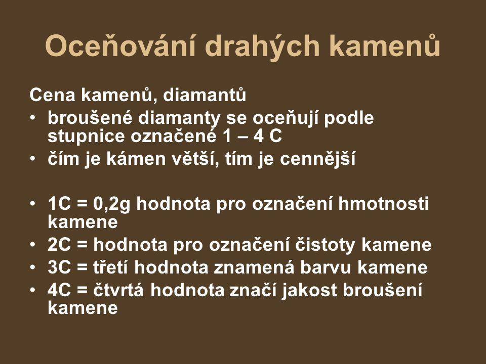 Šperkařské kameny šperkařské kameny, menší tvrdost, vyskytují se častěji Onyx Tyrkys Topas Nefrit Křišťál 3.