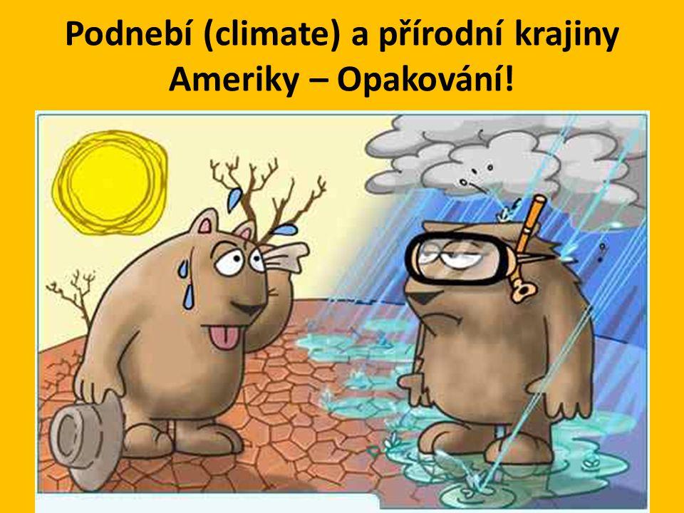 Podnebí (climate) a přírodní krajiny Ameriky – Opakování!