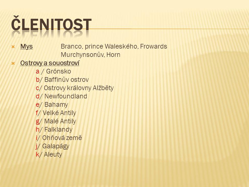  Mys Branco, prince Waleského, Frowards Murchynsonův, Horn  Ostrovy a souostroví a / Grónsko b/ Baffinův ostrov c/ Ostrovy královny Alžběty d/ Newfo