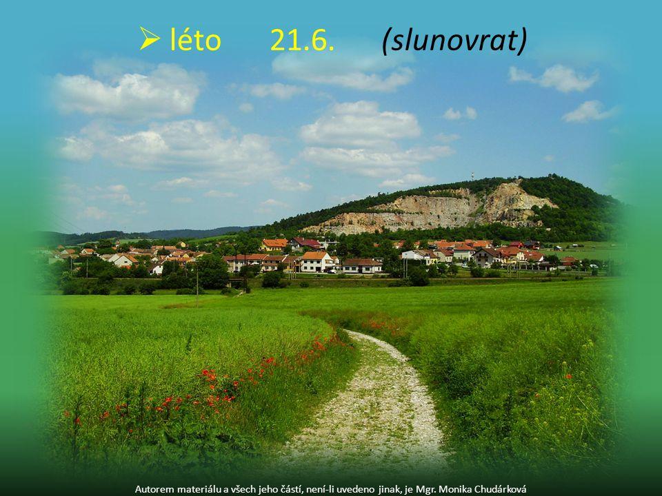 Autorem materiálu a všech jeho částí, není-li uvedeno jinak, je Mgr. Monika Chudárková  léto21.6. (slunovrat)