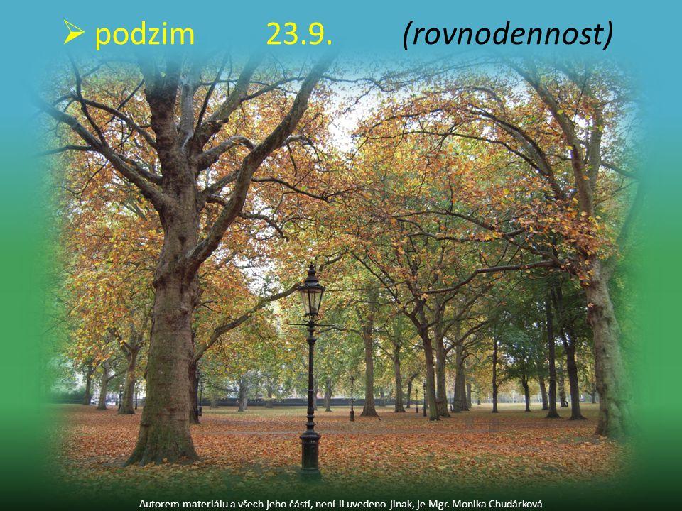 Autorem materiálu a všech jeho částí, není-li uvedeno jinak, je Mgr. Monika Chudárková  podzim23.9. (rovnodennost)