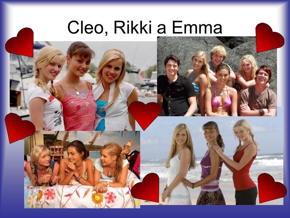 Cleo, Rikki a Emma