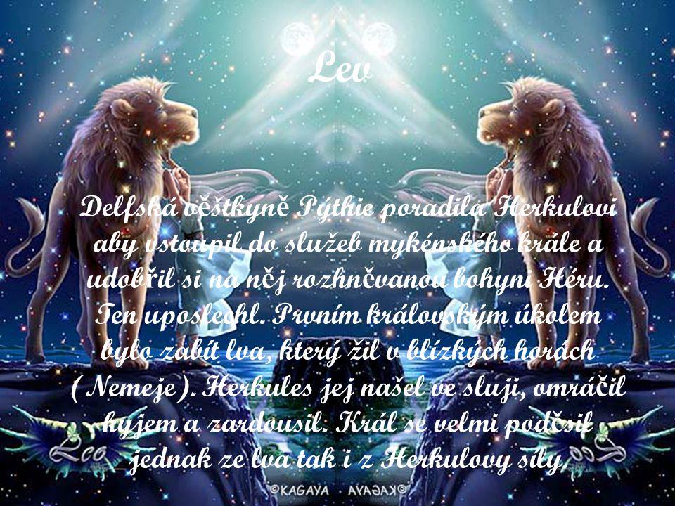 Lev Delfská v ě štkyn ě Pýthie poradila Herkulovi aby vstoupil do služeb mykénského krále a udob ř il si na n ě j rozhn ě vanou bohyni Héru.
