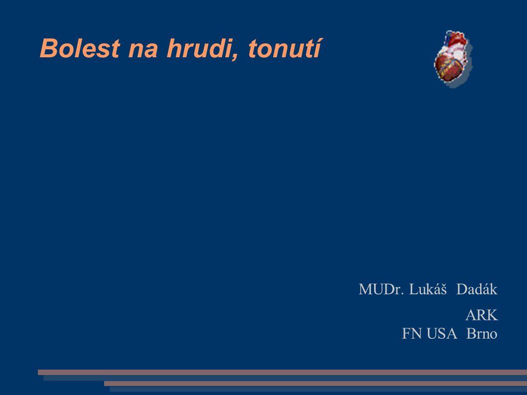 Bolest na hrudi, tonutí MUDr. Lukáš Dadák ARK FN USA Brno