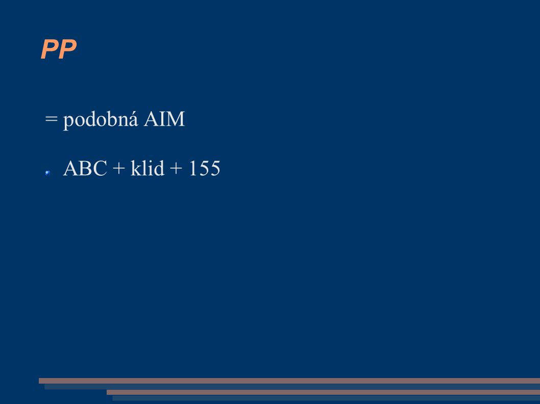 PP = podobná AIM ABC + klid + 155