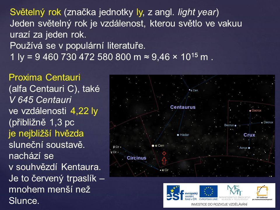 Astronomická jednotka (značka jednotky au z anglického astronomical unit, nebo ua z francouzského unité astronomique; běžně se používá i značka AU, případně UA střední vzdálenost Země od Slunce.