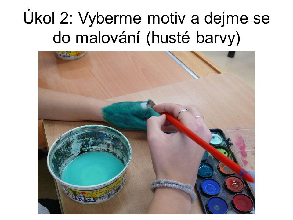 Úkol 2: Vyberme motiv a dejme se do malování (husté barvy)