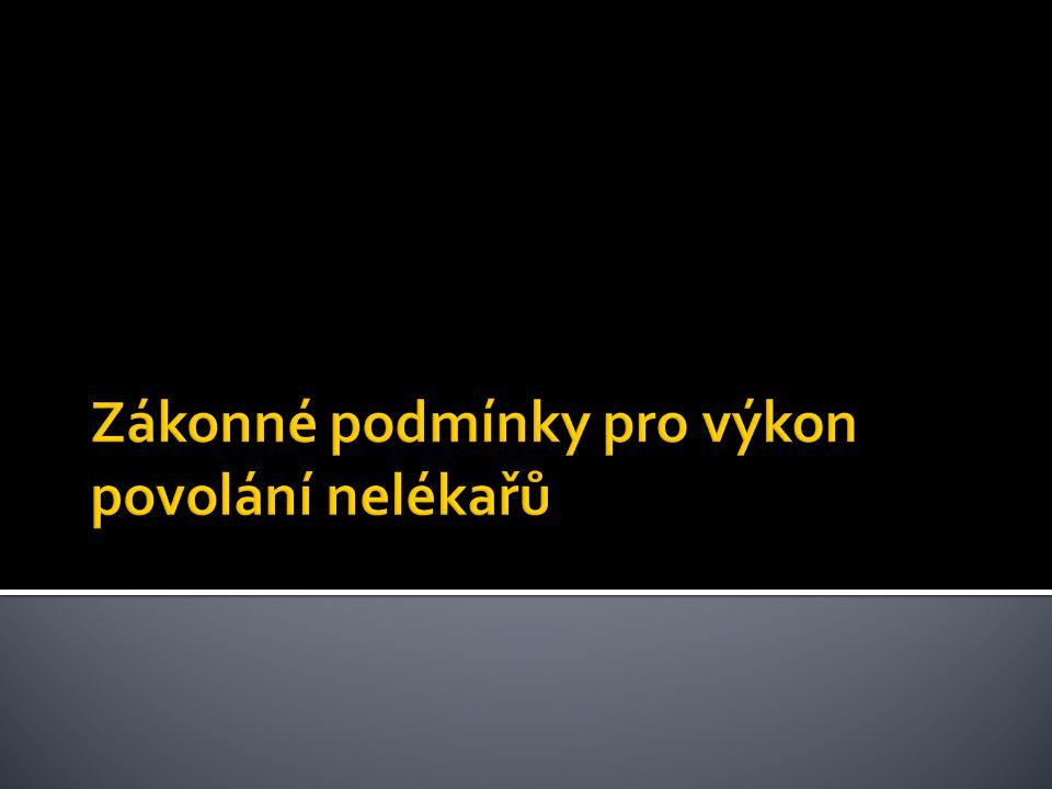  Zákon č.96/2004 Sb.- vzdělávání  Vyhláška č.424/2004 Sb.- náplně činnosti  Vyhláška č.423/2004 Sb.