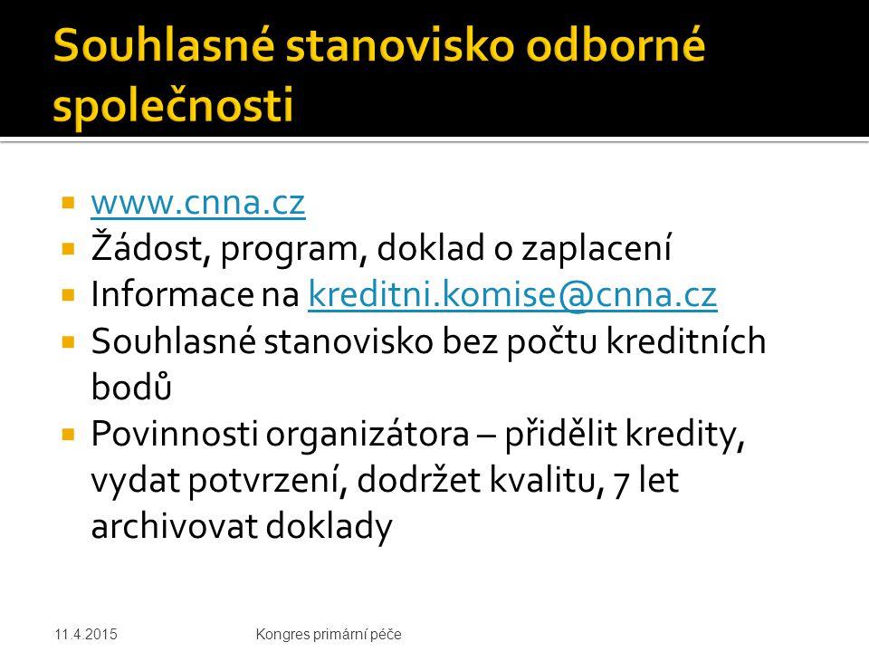  www.cnna.cz www.cnna.cz  Žádost, program, doklad o zaplacení  Informace na kreditni.komise@cnna.czkreditni.komise@cnna.cz  Souhlasné stanovisko b