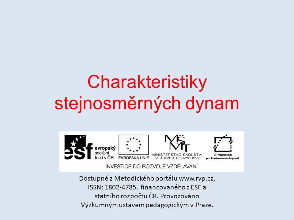 Charakteristiky stejnosměrných dynam Dostupné z Metodického portálu www.rvp.cz, ISSN: 1802-4785, financovaného z ESF a státního rozpočtu ČR.