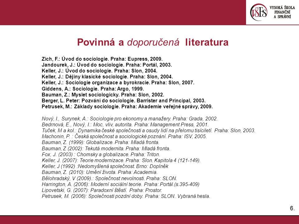 6.6.Povinná a doporučená literatura Zich, F.: Úvod do sociologie.