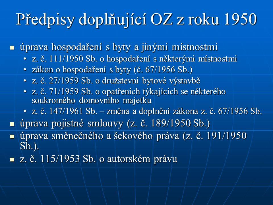 Předpisy doplňující OZ z roku 1950 úprava hospodaření s byty a jinými místnostmi úprava hospodaření s byty a jinými místnostmi z. č. 111/1950 Sb. o ho
