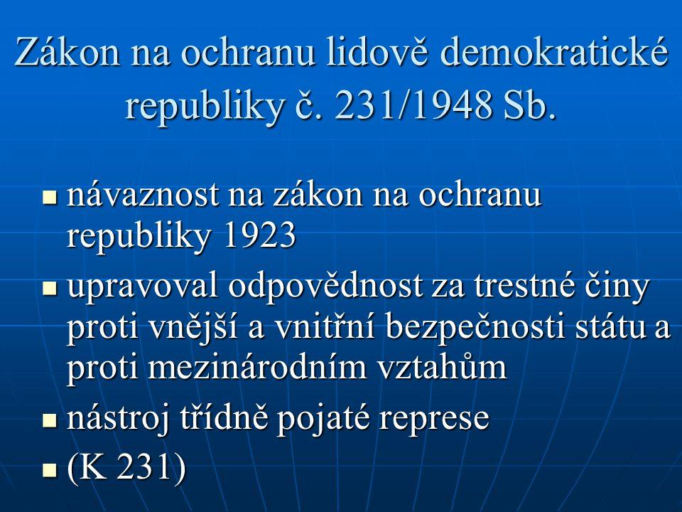 Zákon na ochranu lidově demokratické republiky č. 231/1948 Sb. návaznost na zákon na ochranu republiky 1923 návaznost na zákon na ochranu republiky 19