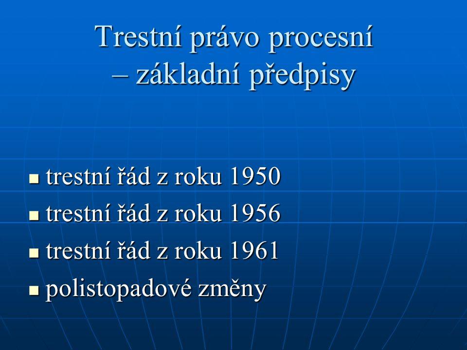 Trestní právo procesní – základní předpisy trestní řád z roku 1950 trestní řád z roku 1950 trestní řád z roku 1956 trestní řád z roku 1956 trestní řád