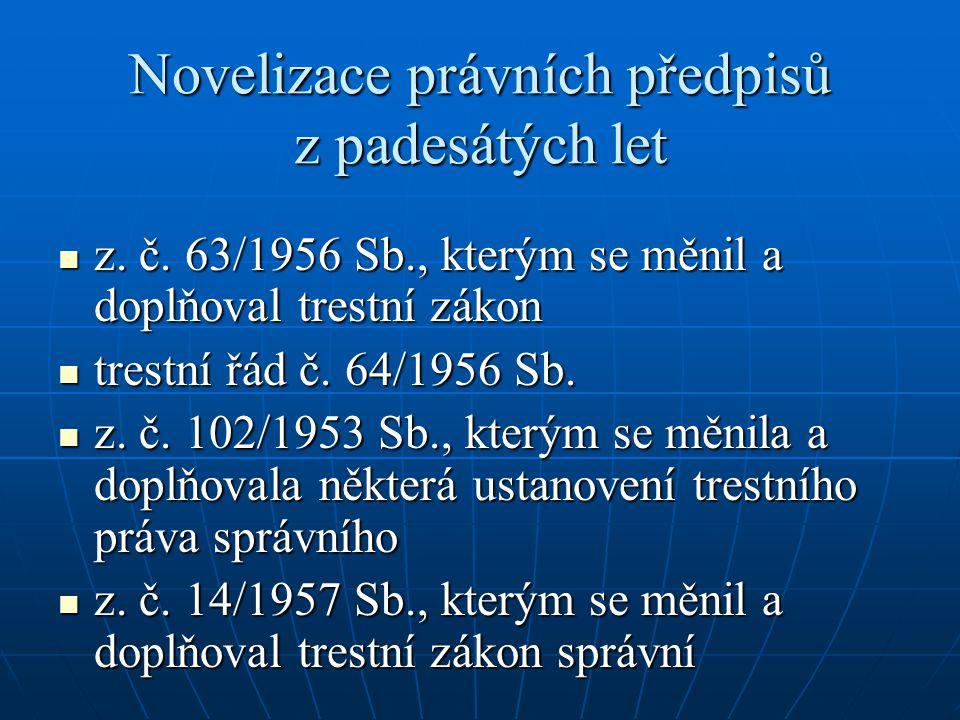 Novelizace právních předpisů z padesátých let z. č. 63/1956 Sb., kterým se měnil a doplňoval trestní zákon z. č. 63/1956 Sb., kterým se měnil a doplňo