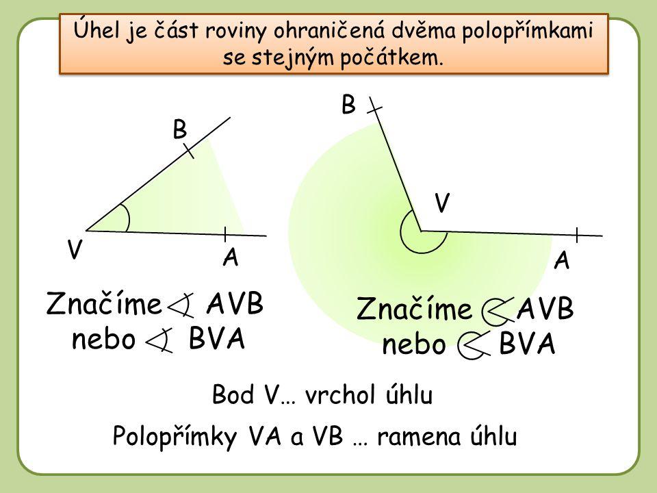 DD Úhel je část roviny ohraničená dvěma polopřímkami se stejným počátkem.