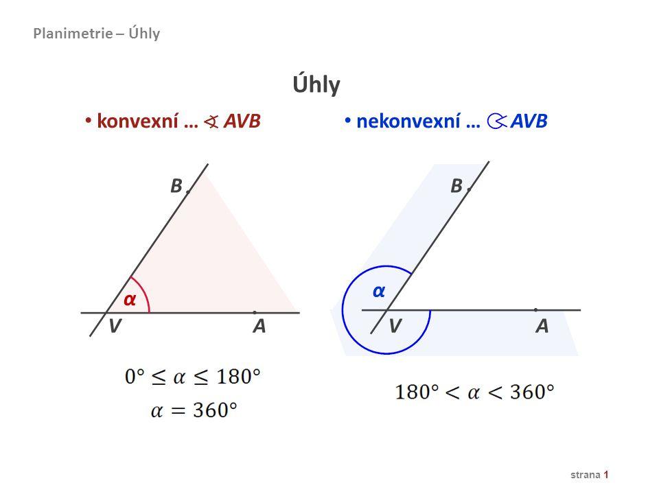 strana 1 konvexní … AVB nekonvexní … AVB Úhly AAVV BB α α Planimetrie – Úhly