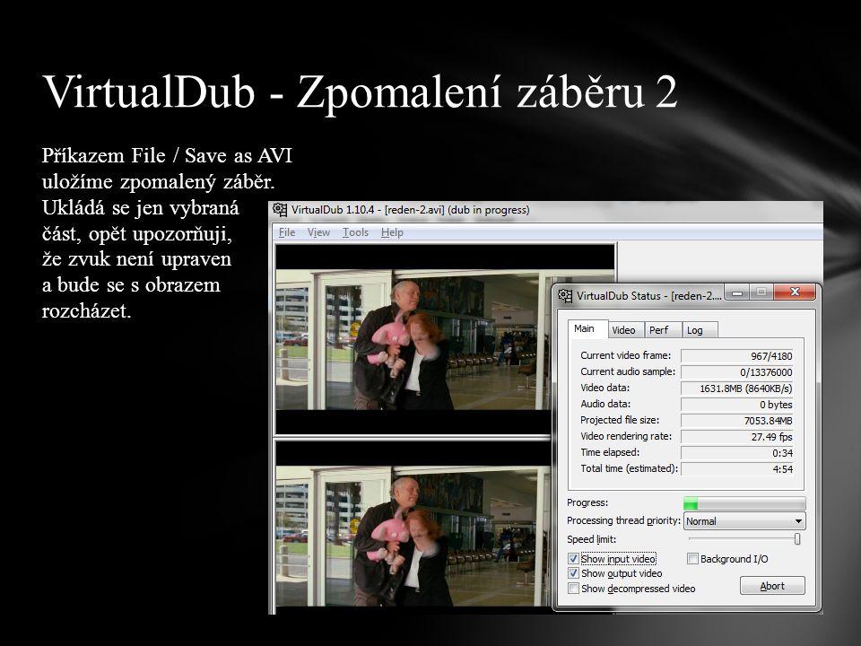 Příkazem File / Save as AVI uložíme zpomalený záběr.