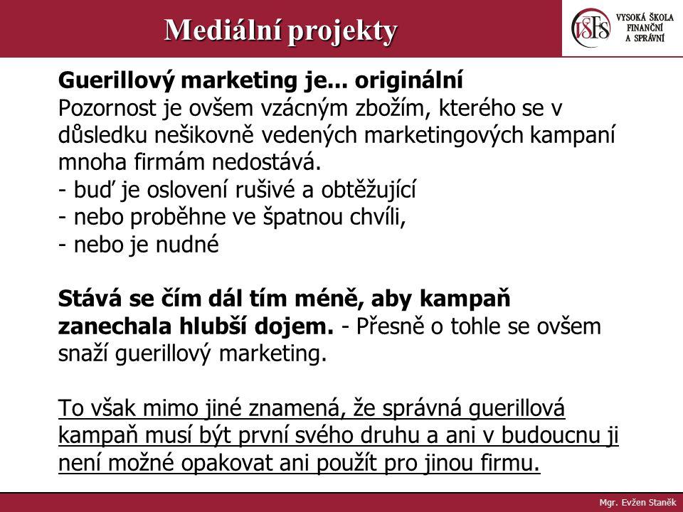 Mgr. Evžen Staněk Mediální projekty - Navíc je možné, že se poté, co o zajímavé kampani budou informována média, o architektonické kanceláře dozvědí i