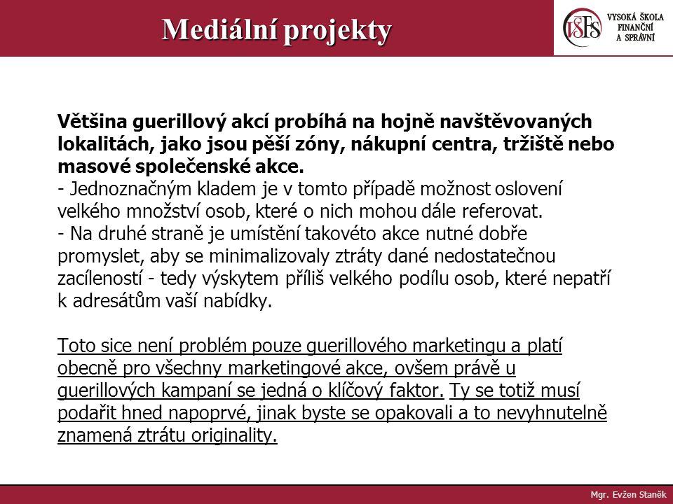 Mgr. Evžen Staněk Mediální projekty Příklad: Zcela nečekaný...: ·...byl pro návštěvníky jednoho basketbalového zápasu pohled na známé britské mini umí