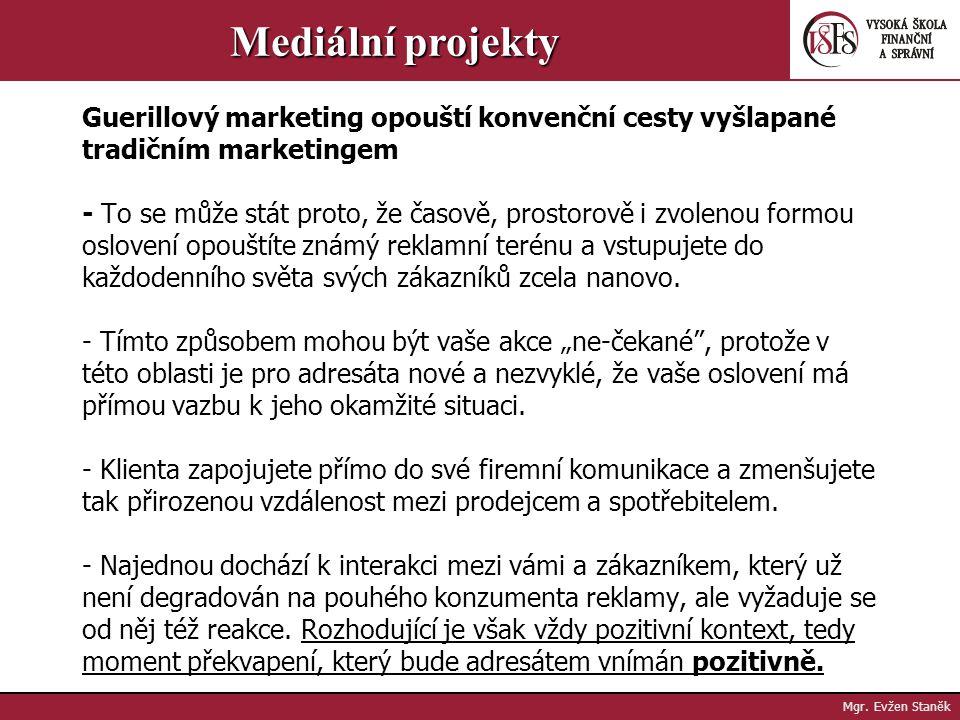 Mgr. Evžen Staněk Mediální projekty - Nejsmutnější je tento problém u inovativních a dobře připravených akcí, které jsou ale umístěny na zcela nevhodn