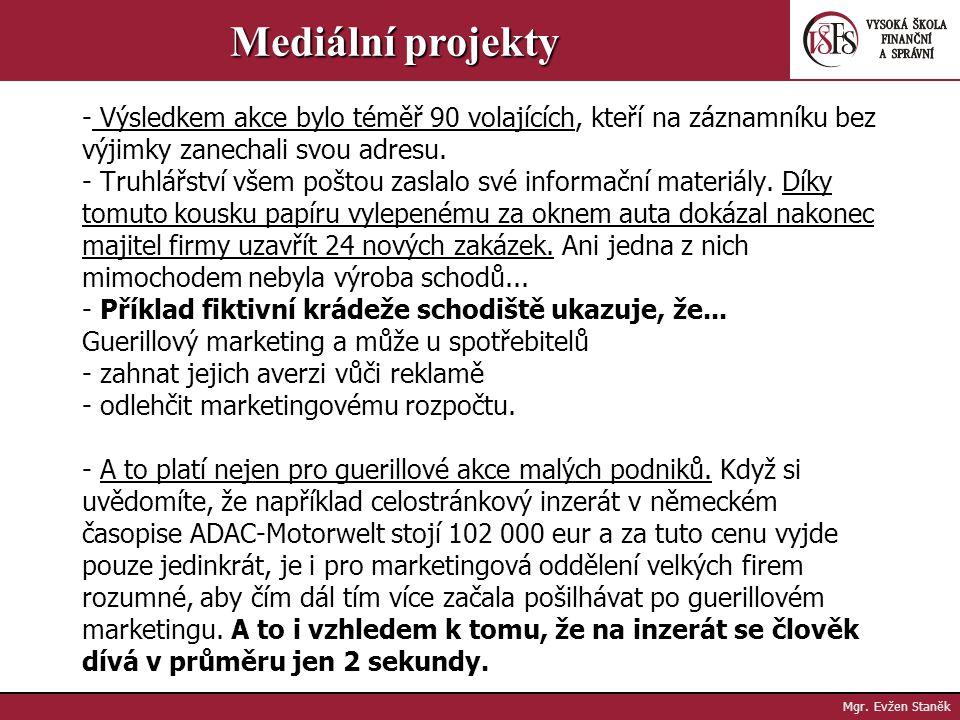 Mgr. Evžen Staněk Mediální projekty - Na každého, kdo byl po přečtení tohoto listu natolik zvědavý, že zavolal na uvedený telefon, čekal záznamník s n