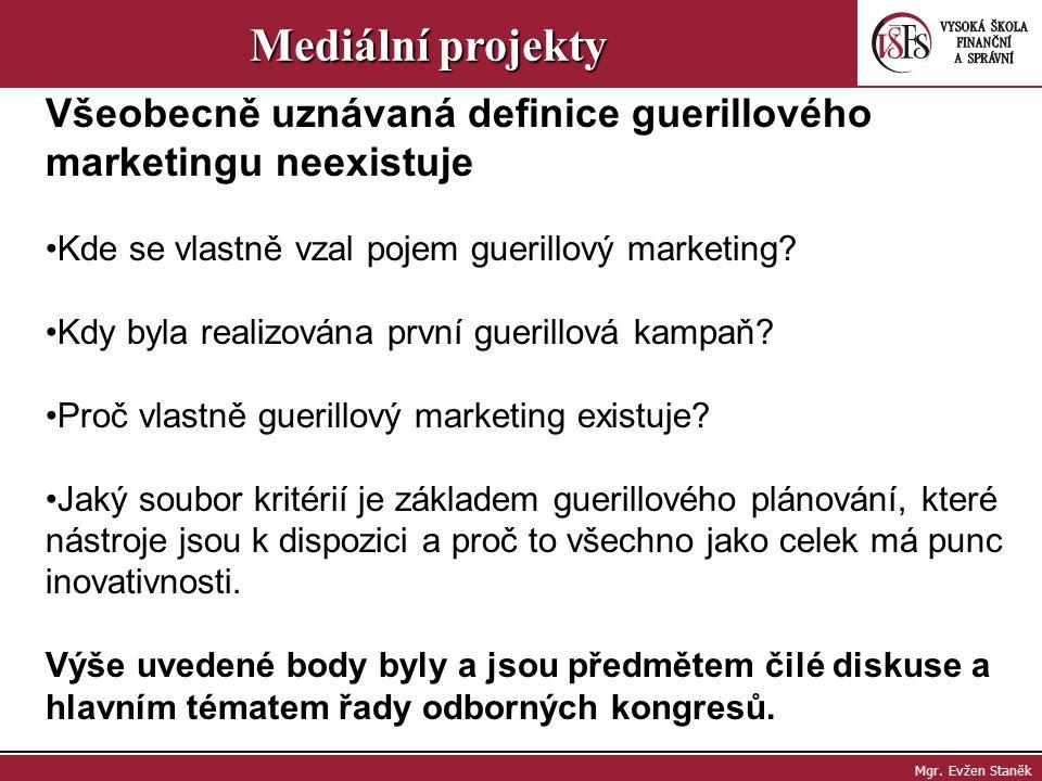 Mgr.Evžen Staněk Mediální projekty Kde můžete guerillový marketing využít.