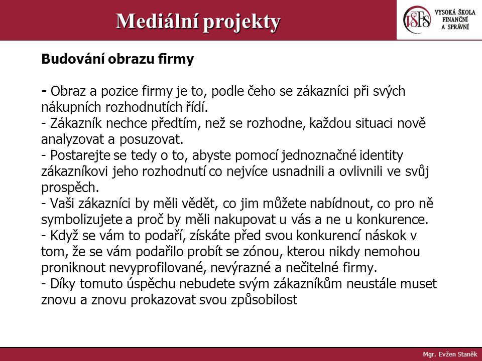 Mgr. Evžen Staněk Mediální projekty - Na předchozím případu vidíme, že když vaše poselství bude splňovat potřebné předpoklady, podaří se vám díky němu