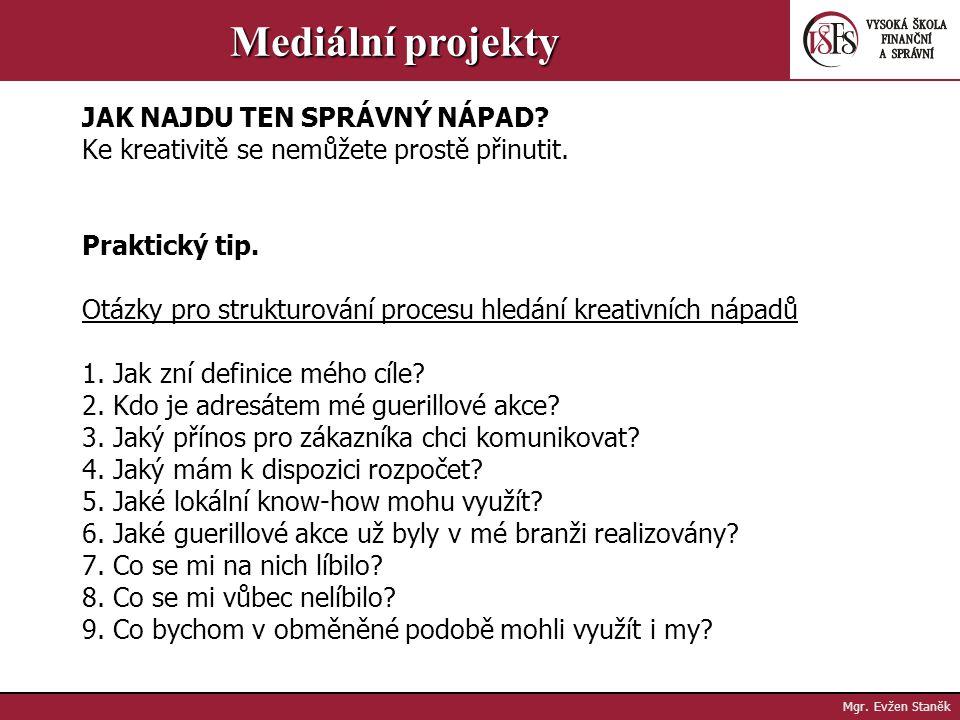 Mgr. Evžen Staněk Mediální projekty Budování obrazu firmy - Obraz a pozice firmy je to, podle čeho se zákazníci při svých nákupních rozhodnutích řídí.