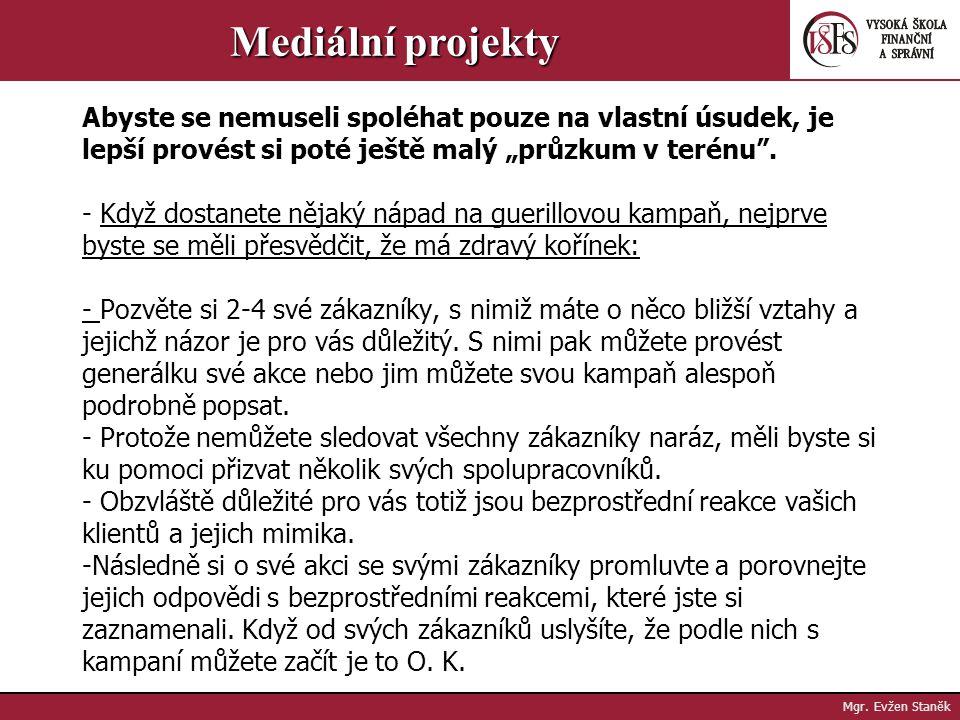 Mgr. Evžen Staněk Mediální projekty - Do hledání kreativních nápadů je možné zapojit i své známé. Známí se však dobře uplatní i jinak - jako kontrola