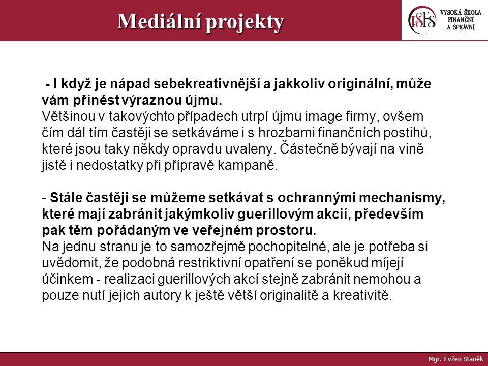 """Mgr. Evžen Staněk Mediální projekty Abyste se nemuseli spoléhat pouze na vlastní úsudek, je lepší provést si poté ještě malý """"průzkum v terénu"""". - Kdy"""