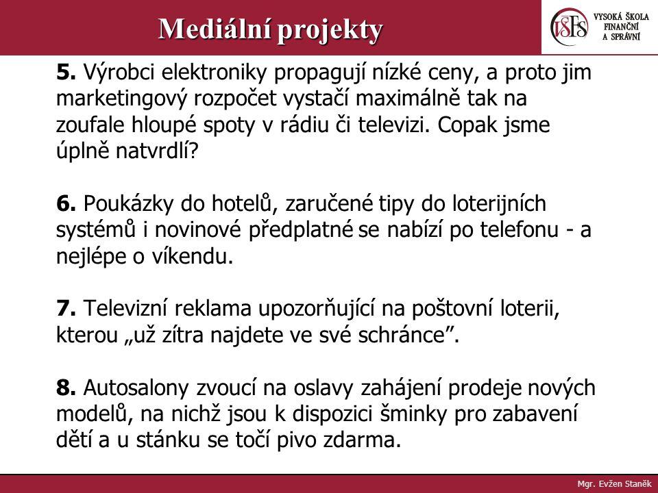 Mgr.Evžen Staněk Mediální projekty Kdy lze nějaký nápad považovat za originální.