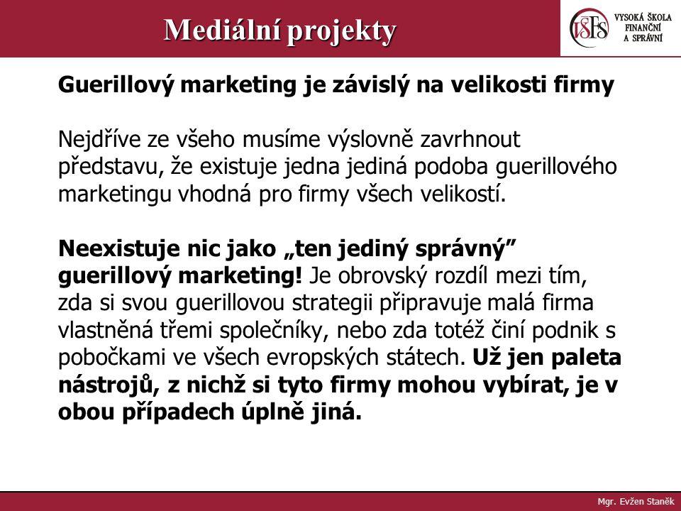 Mgr. Evžen Staněk Mediální projekty 9. Obecně: reklama v podobě inzerátu bez konkrétní nabídky (například vizitka jako inzerát). 10. Po fialové krávě