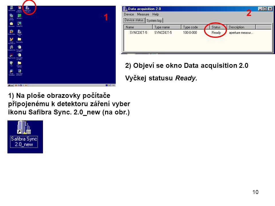 1) Na ploše obrazovky počítače připojenému k detektoru záření vyber ikonu Safibra Sync.