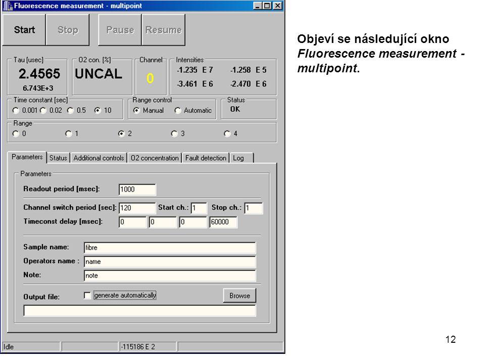 Objeví se následující okno Fluorescence measurement - multipoint. 12