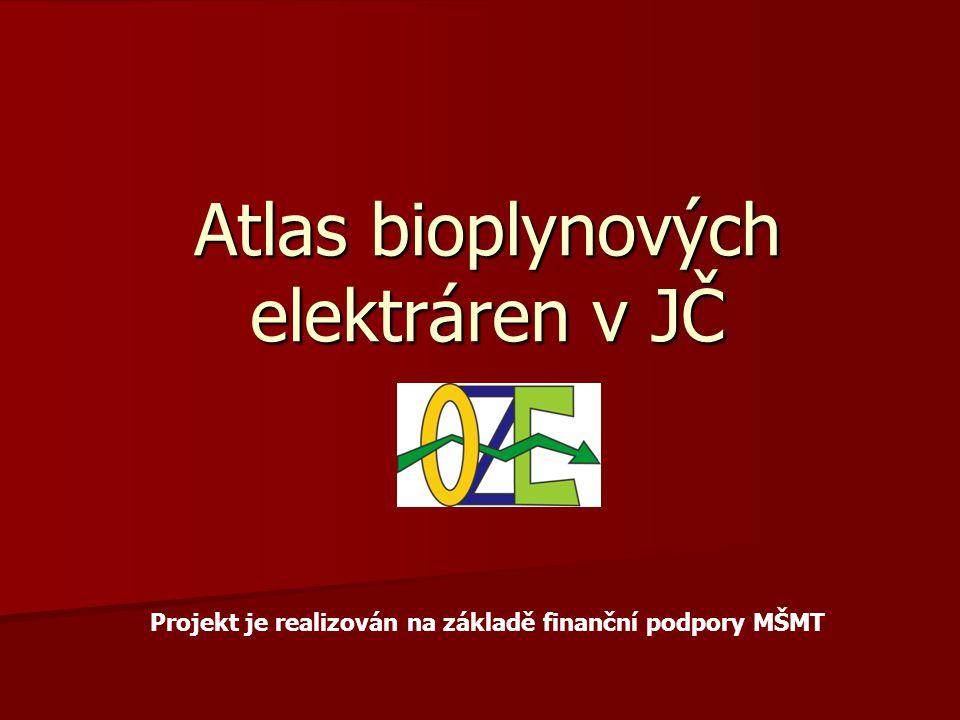 Atlas bioplynových elektráren v JČ Projekt je realizován na základě finanční podpory MŠMT
