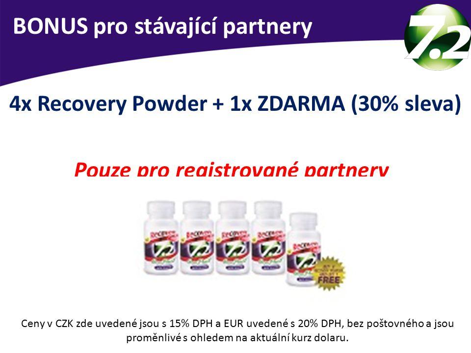 BONUS pro stávající partnery 4x Recovery Powder + 1x ZDARMA (30% sleva) Pouze pro registrované partnery Ceny v CZK zde uvedené jsou s 15% DPH a EUR uvedené s 20% DPH, bez poštovného a jsou proměnlivé s ohledem na aktuální kurz dolaru.