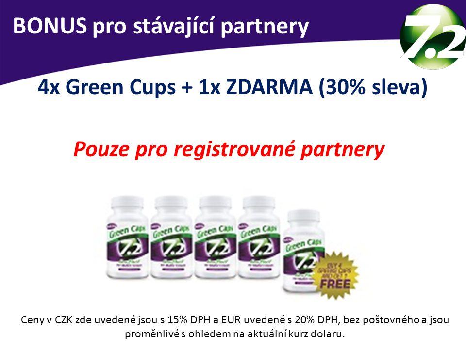 BONUS pro stávající partnery 4x Green Cups + 1x ZDARMA (30% sleva) Pouze pro registrované partnery Ceny v CZK zde uvedené jsou s 15% DPH a EUR uvedené s 20% DPH, bez poštovného a jsou proměnlivé s ohledem na aktuální kurz dolaru.